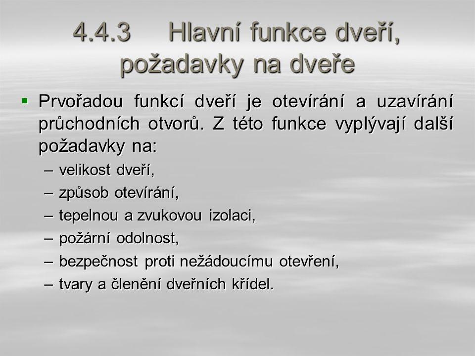 4.4.3 Hlavní funkce dveří, požadavky na dveře