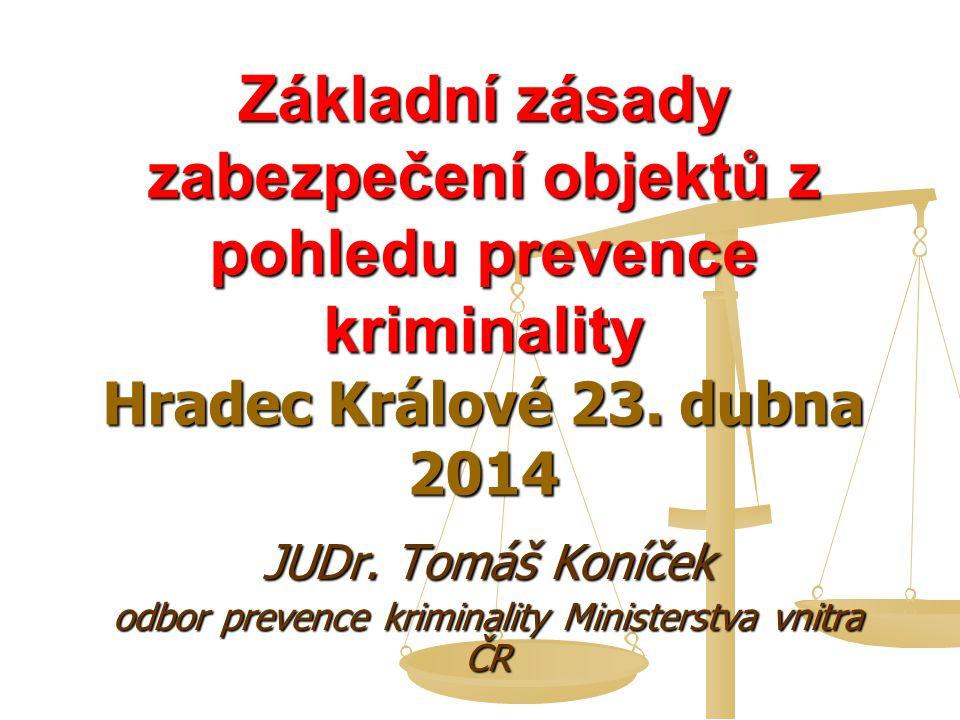 JUDr. Tomáš Koníček odbor prevence kriminality Ministerstva vnitra ČR