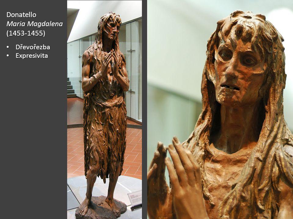 Donatello Maria Magdalena (1453-1455) Dřevořezba Expresivita