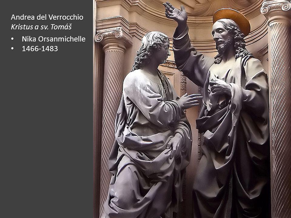 Andrea del Verrocchio Kristus a sv. Tomáš Nika Orsanmichelle 1466-1483