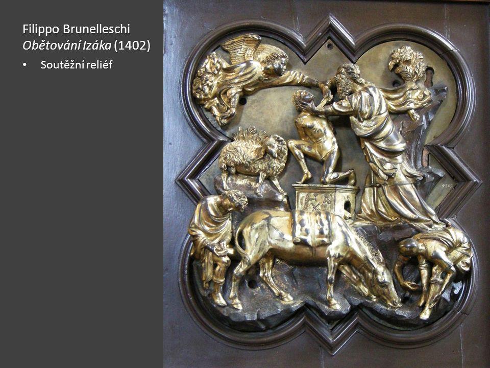 Filippo Brunelleschi Obětování Izáka (1402) Soutěžní reliéf