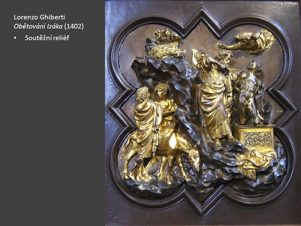 Lorenzo Ghiberti Obětování Izáka (1402) Soutěžní reliéf