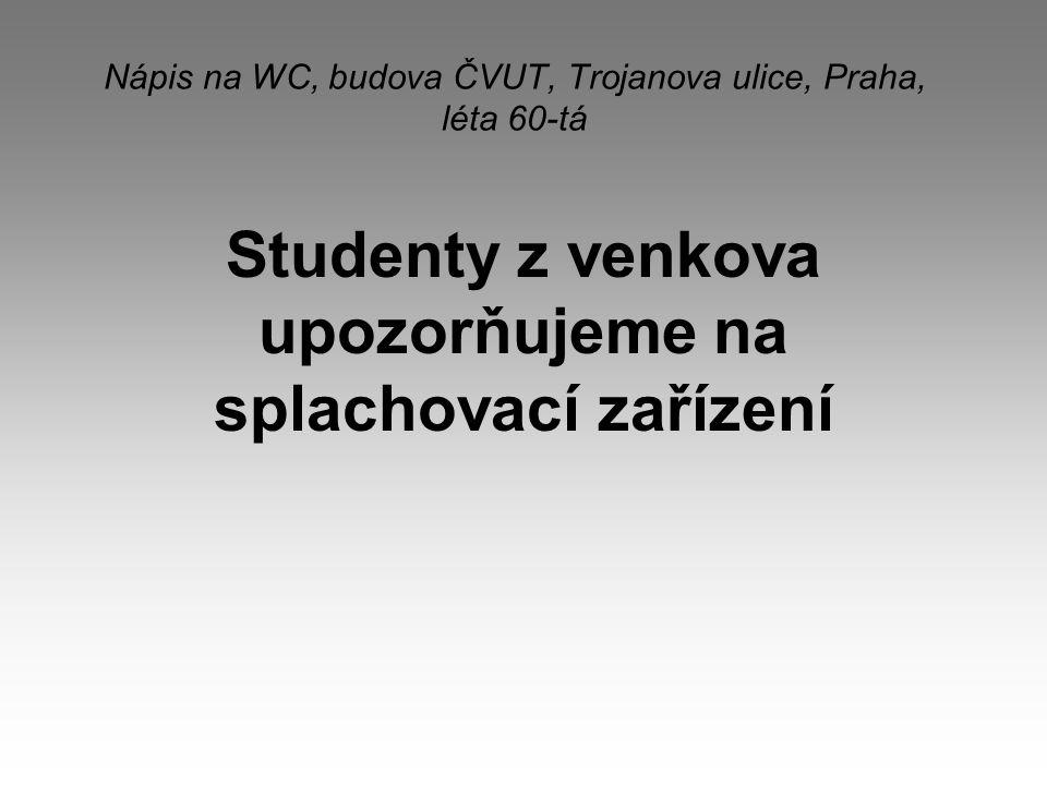 Nápis na WC, budova ČVUT, Trojanova ulice, Praha, léta 60-tá