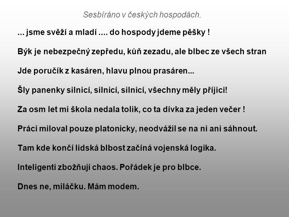 Sesbíráno v českých hospodách.
