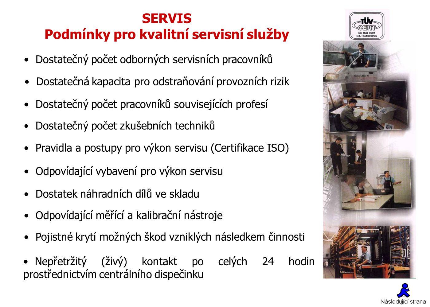 SERVIS Podmínky pro kvalitní servisní služby