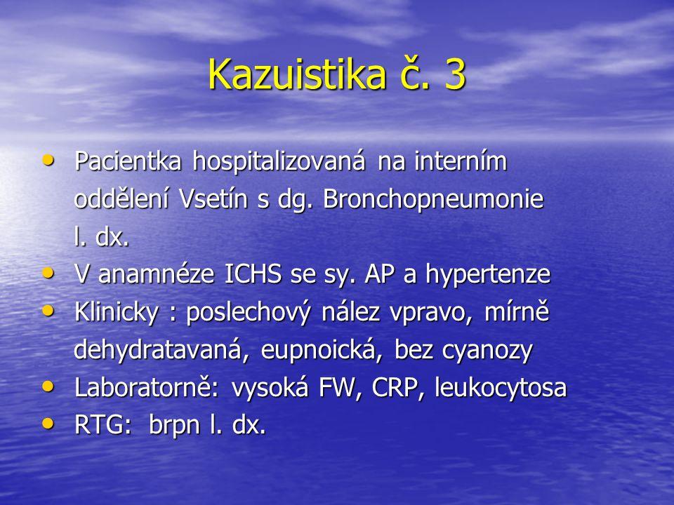 Kazuistika č. 3 Pacientka hospitalizovaná na interním