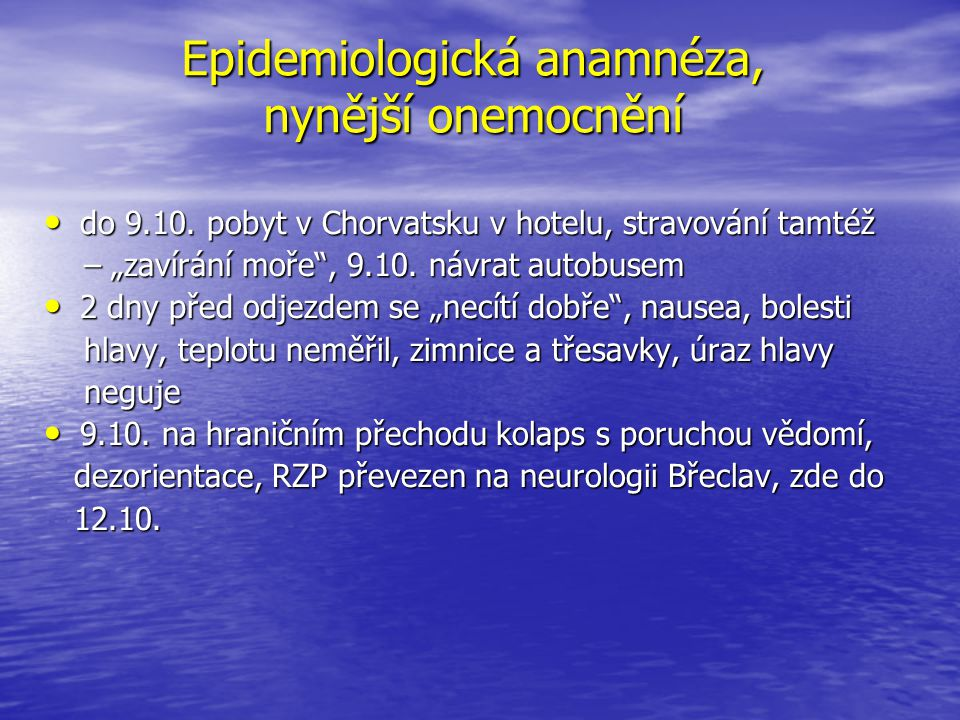 Epidemiologická anamnéza, nynější onemocnění