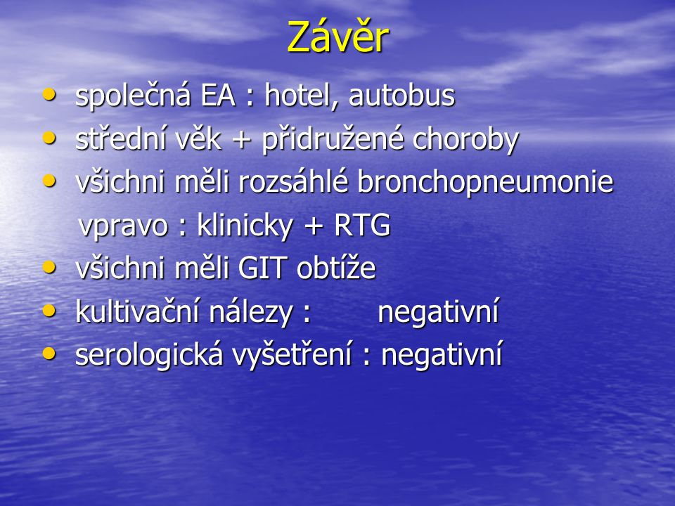 Závěr společná EA : hotel, autobus střední věk + přidružené choroby
