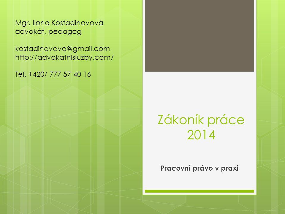 Zákoník práce 2014 Mgr. Ilona Kostadinovová advokát, pedagog