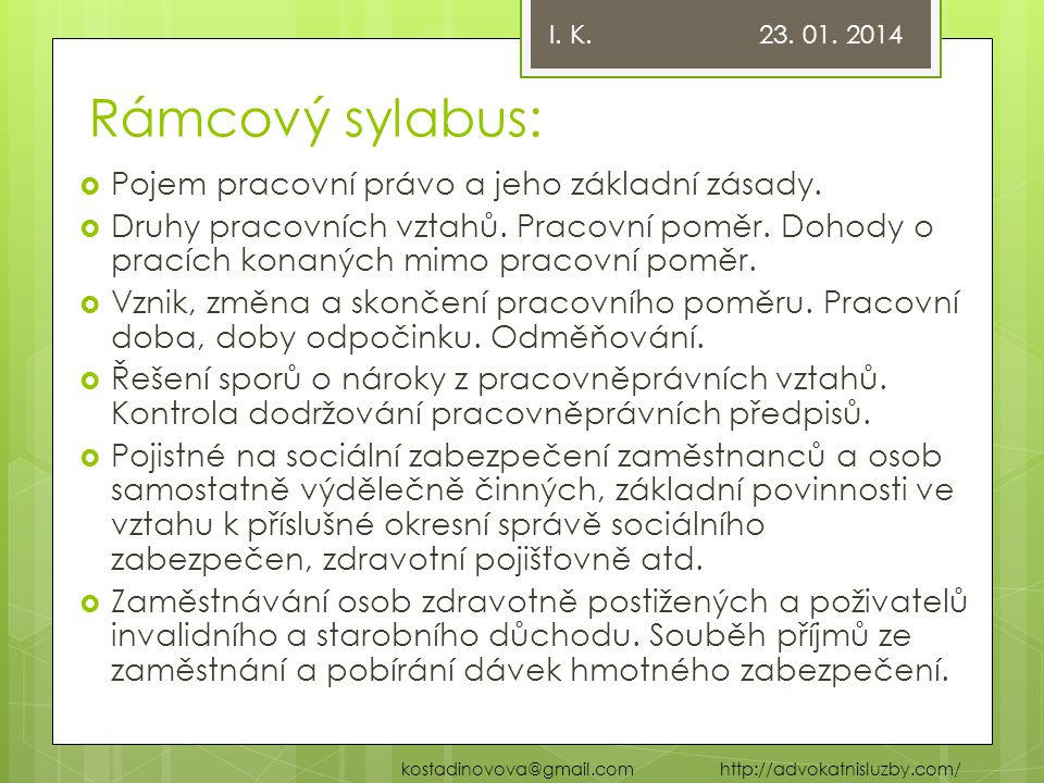 Rámcový sylabus: Pojem pracovní právo a jeho základní zásady.