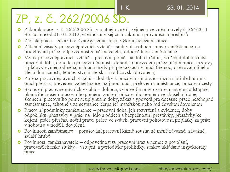 I. K. 23. 01. 2014 ZP, z. č. 262/2006 Sb.
