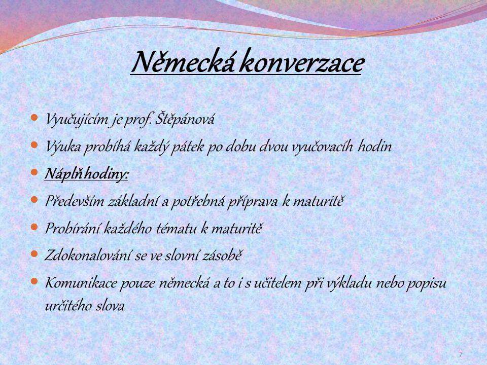 Německá konverzace Vyučujícím je prof. Štěpánová