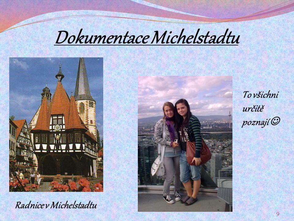 Dokumentace Michelstadtu
