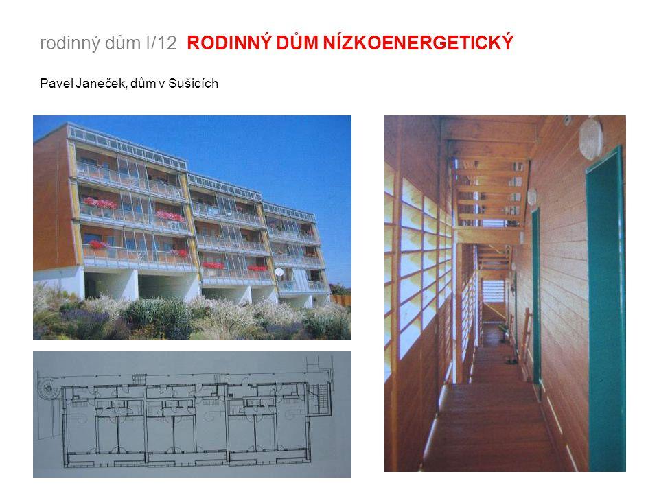 rodinný dům I/12 RODINNÝ DŮM NÍZKOENERGETICKÝ Pavel Janeček, dům v Sušicích