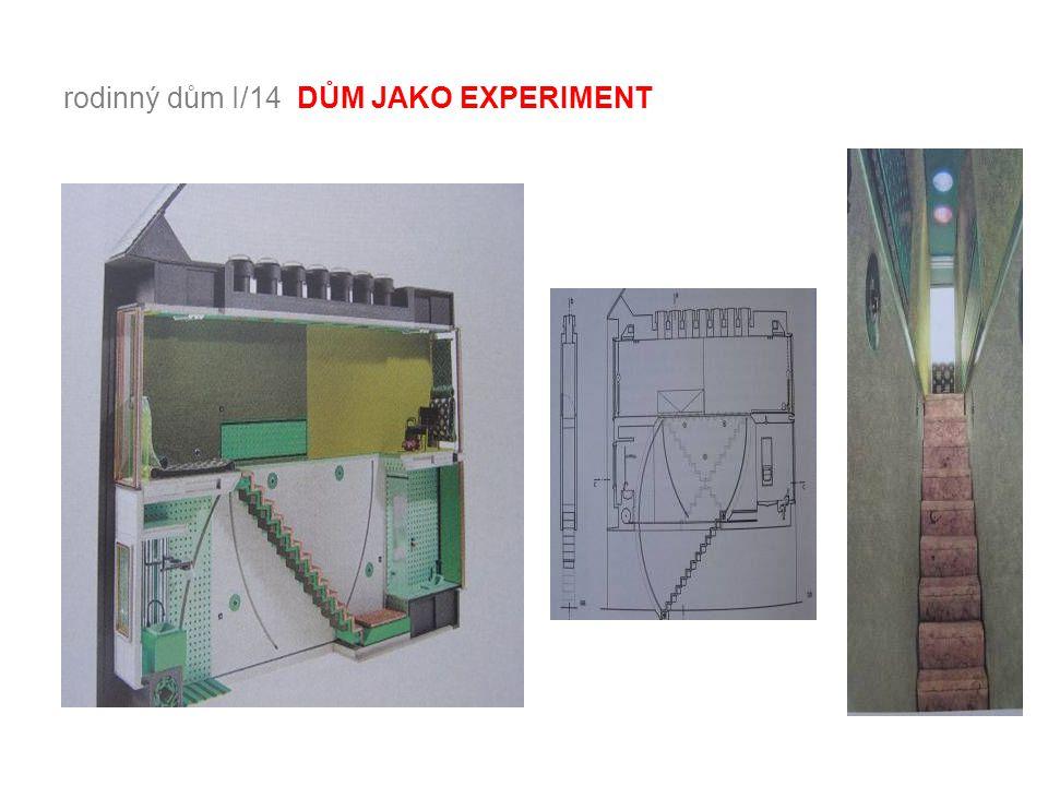 rodinný dům I/14 DŮM JAKO EXPERIMENT