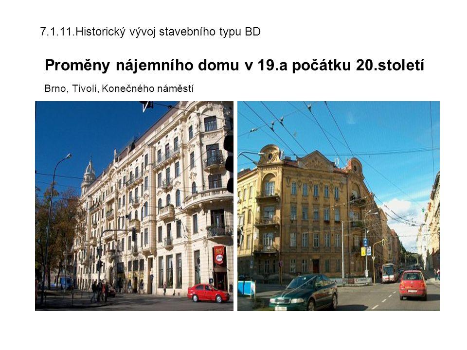 7.1.11.Historický vývoj stavebního typu BD Proměny nájemního domu v 19.a počátku 20.století Brno, Tivoli, Konečného náměstí