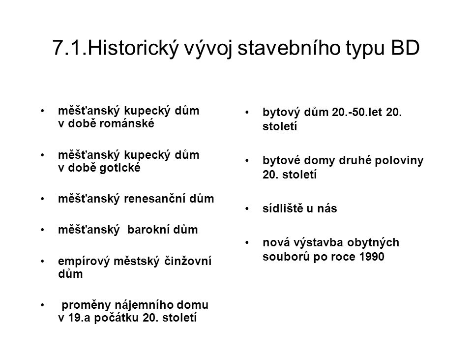 7.1.Historický vývoj stavebního typu BD