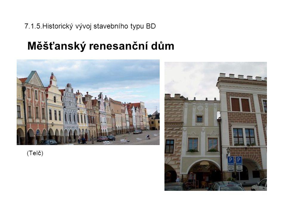 7.1.5.Historický vývoj stavebního typu BD Měšťanský renesanční dům