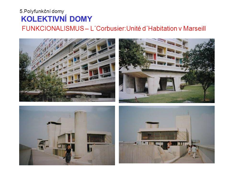 5.Polyfunkční domy KOLEKTIVNÍ DOMY FUNKCIONALISMUS – L´Corbusier:Unité d´Habitation v Marseill