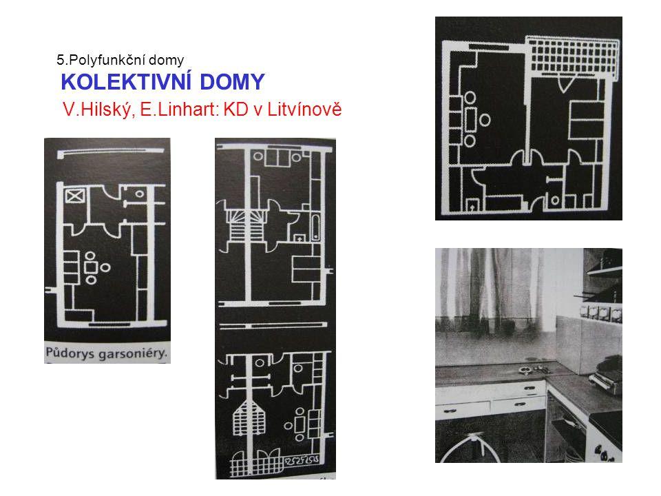 5.Polyfunkční domy KOLEKTIVNÍ DOMY V.Hilský, E.Linhart: KD v Litvínově