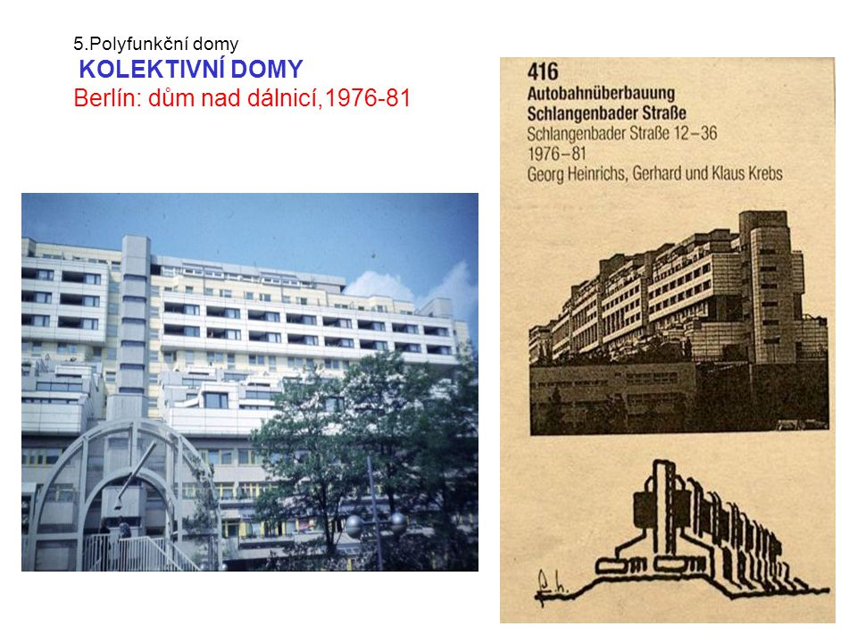 5.Polyfunkční domy KOLEKTIVNÍ DOMY Berlín: dům nad dálnicí,1976-81