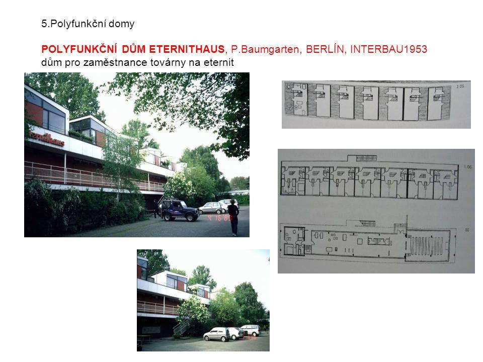 5. Polyfunkční domy POLYFUNKČNÍ DŮM ETERNITHAUS, P