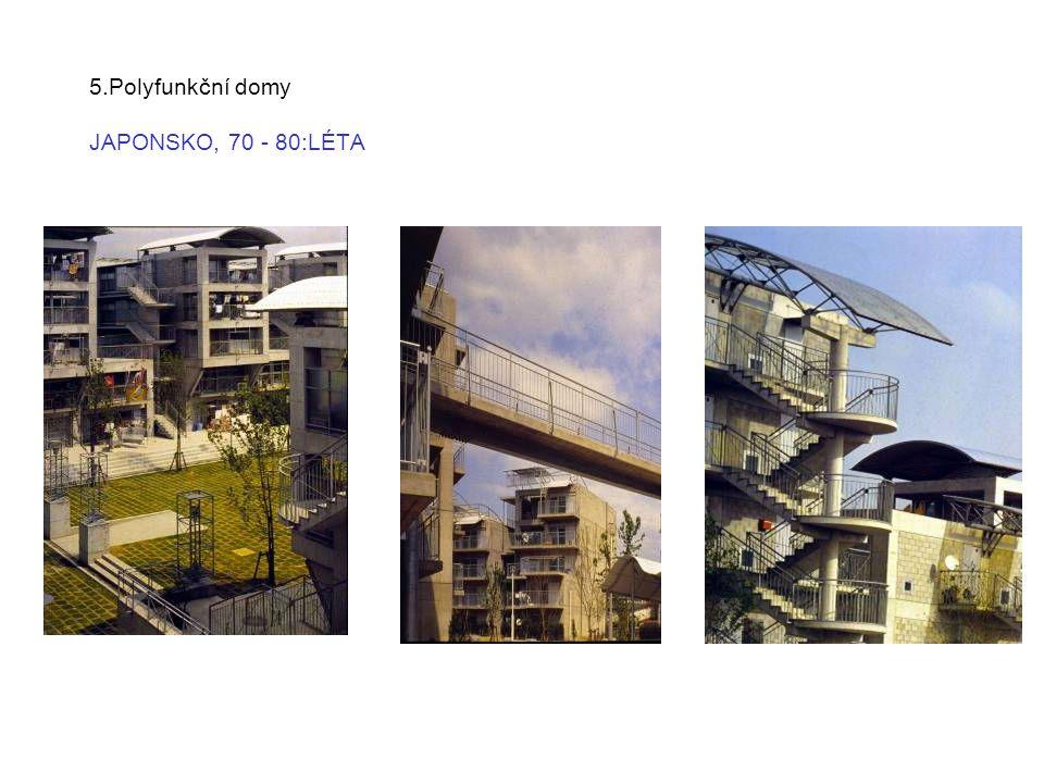 5.Polyfunkční domy JAPONSKO, 70 - 80:LÉTA