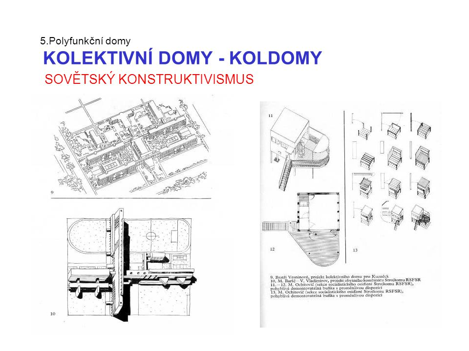 5.Polyfunkční domy KOLEKTIVNÍ DOMY - KOLDOMY SOVĚTSKÝ KONSTRUKTIVISMUS