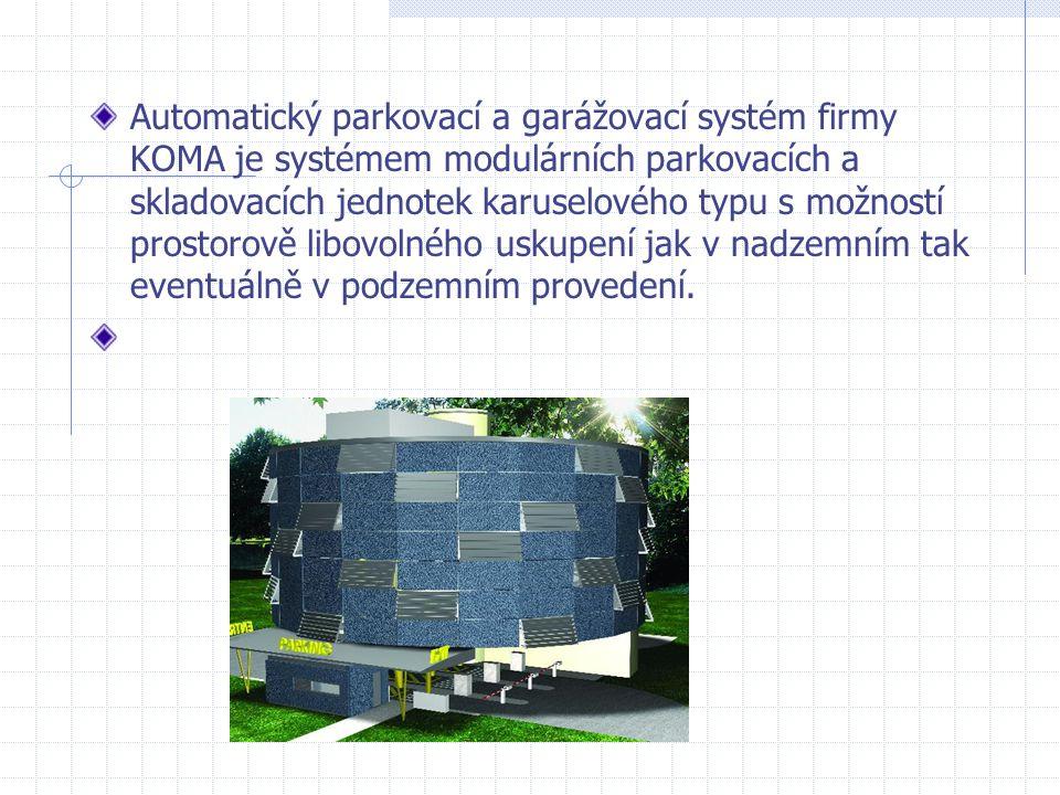 Automatický parkovací a garážovací systém firmy KOMA je systémem modulárních parkovacích a skladovacích jednotek karuselového typu s možností prostorově libovolného uskupení jak v nadzemním tak eventuálně v podzemním provedení.