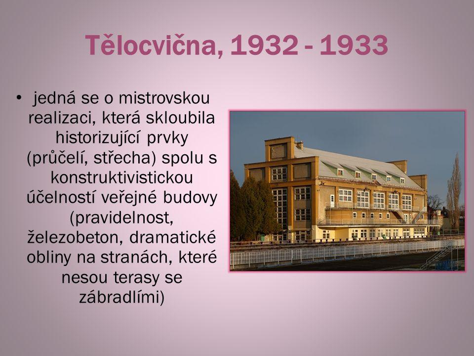 Tělocvična, 1932 - 1933
