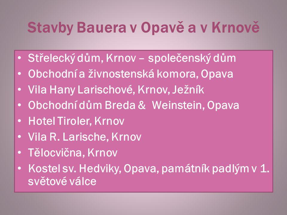 Stavby Bauera v Opavě a v Krnově