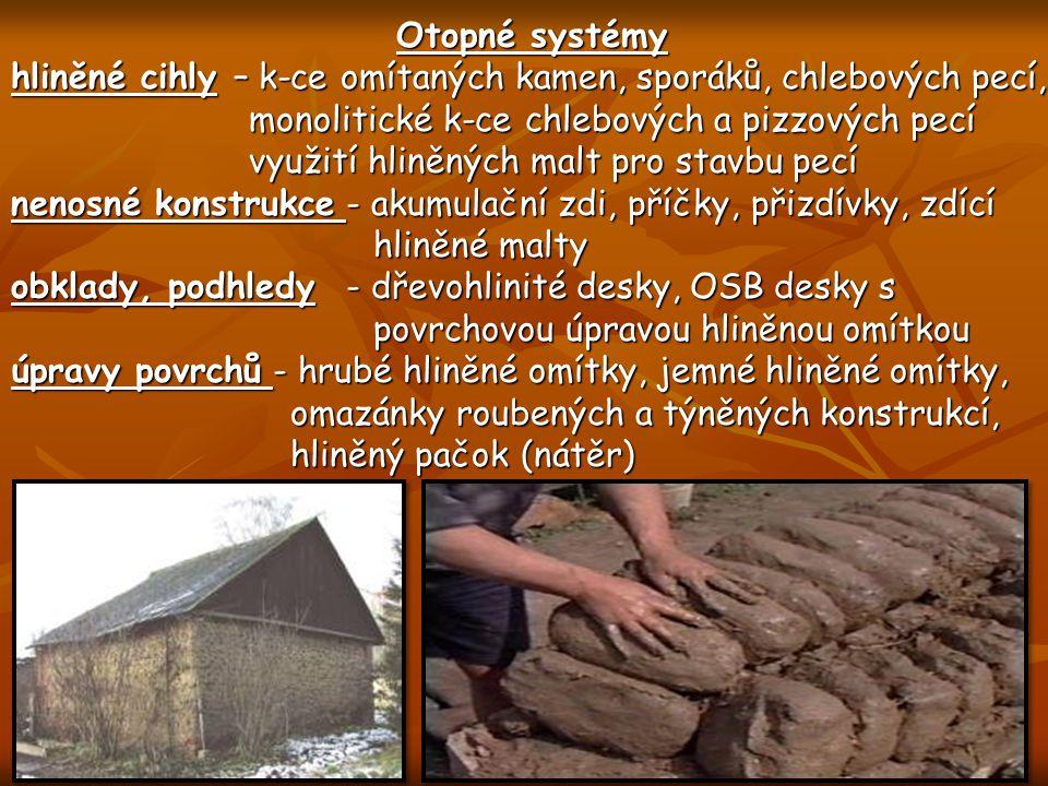 Otopné systémy hliněné cihly – k-ce omítaných kamen, sporáků, chlebových pecí, monolitické k-ce chlebových a pizzových pecí.