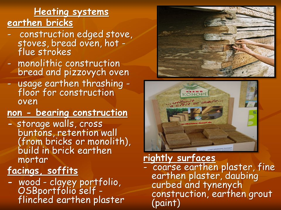 Heating systems earthen bricks. - construction edged stove, stoves, bread oven, hot - flue strokes.