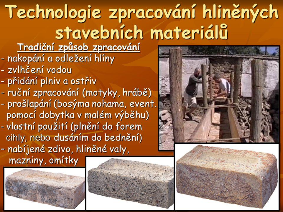 Technologie zpracování hliněných stavebních materiálů