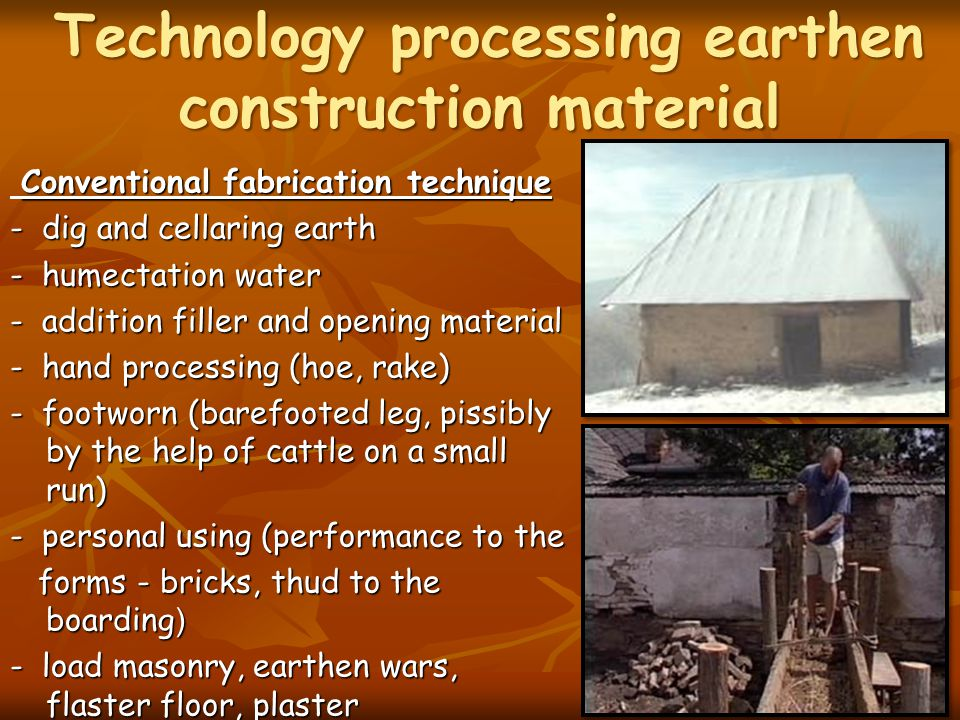 Technology processing earthen construction material