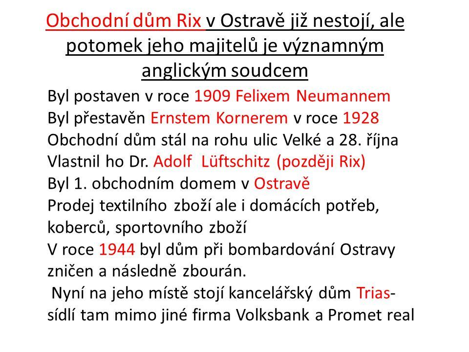 Obchodní dům Rix v Ostravě již nestojí, ale potomek jeho majitelů je významným anglickým soudcem