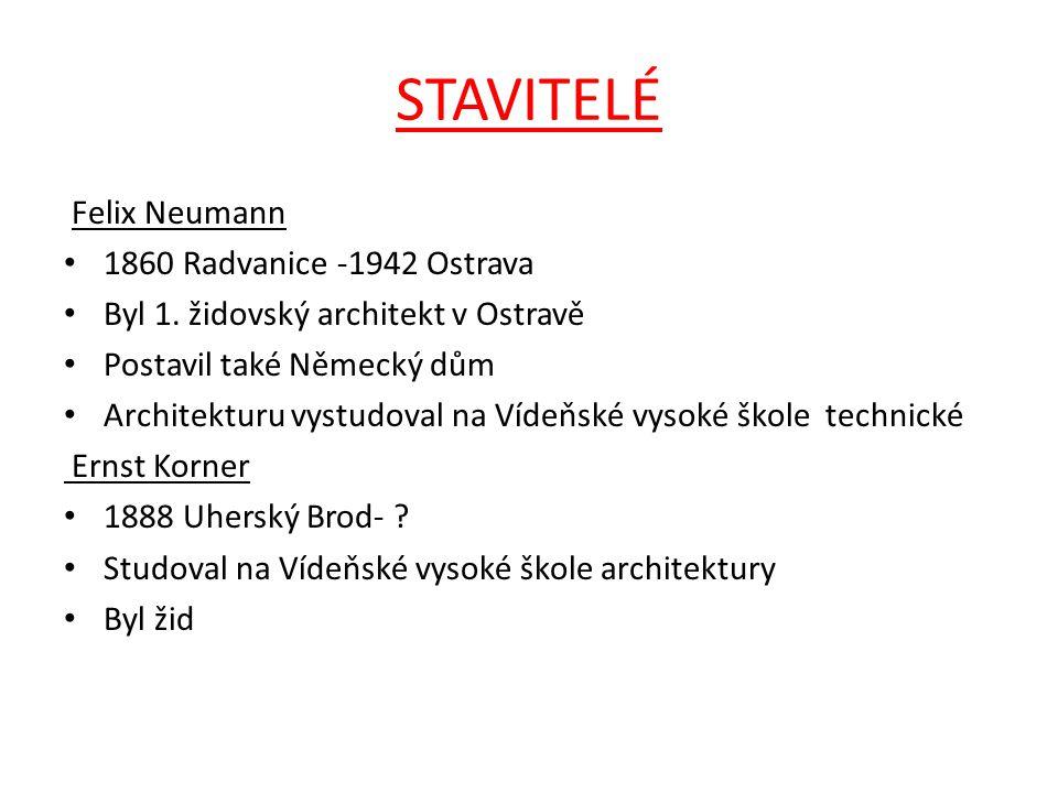 STAVITELÉ Felix Neumann 1860 Radvanice -1942 Ostrava