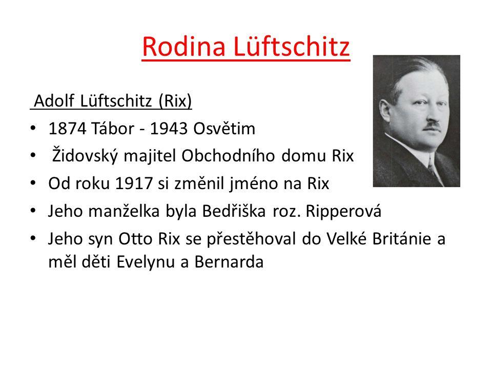 Rodina Lüftschitz Adolf Lüftschitz (Rix) 1874 Tábor - 1943 Osvětim