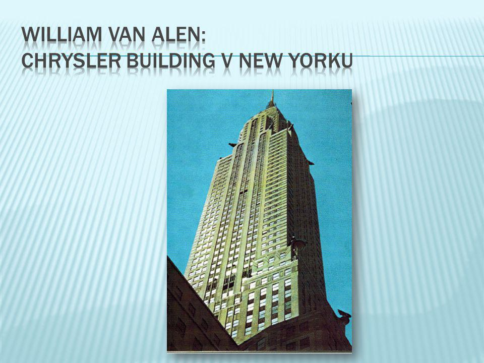 William van alen: chrysler building v new yorku