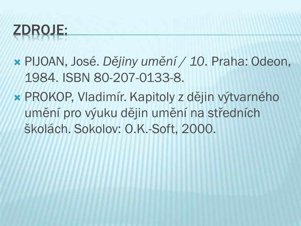 Zdroje: PIJOAN, José. Dějiny umění / 10. Praha: Odeon, 1984. ISBN 80-207-0133-8.