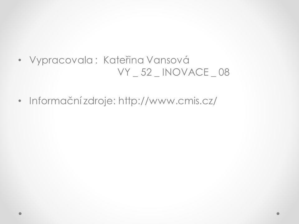 Vypracovala : Kateřina Vansová VY _ 52 _ INOVACE _ 08
