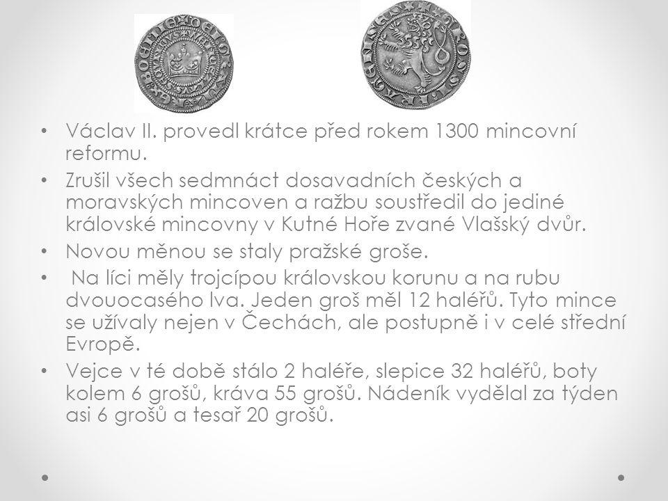 Václav II. provedl krátce před rokem 1300 mincovní reformu.