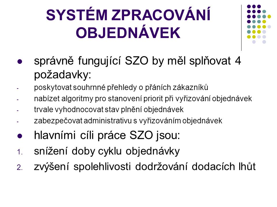 SYSTÉM ZPRACOVÁNÍ OBJEDNÁVEK