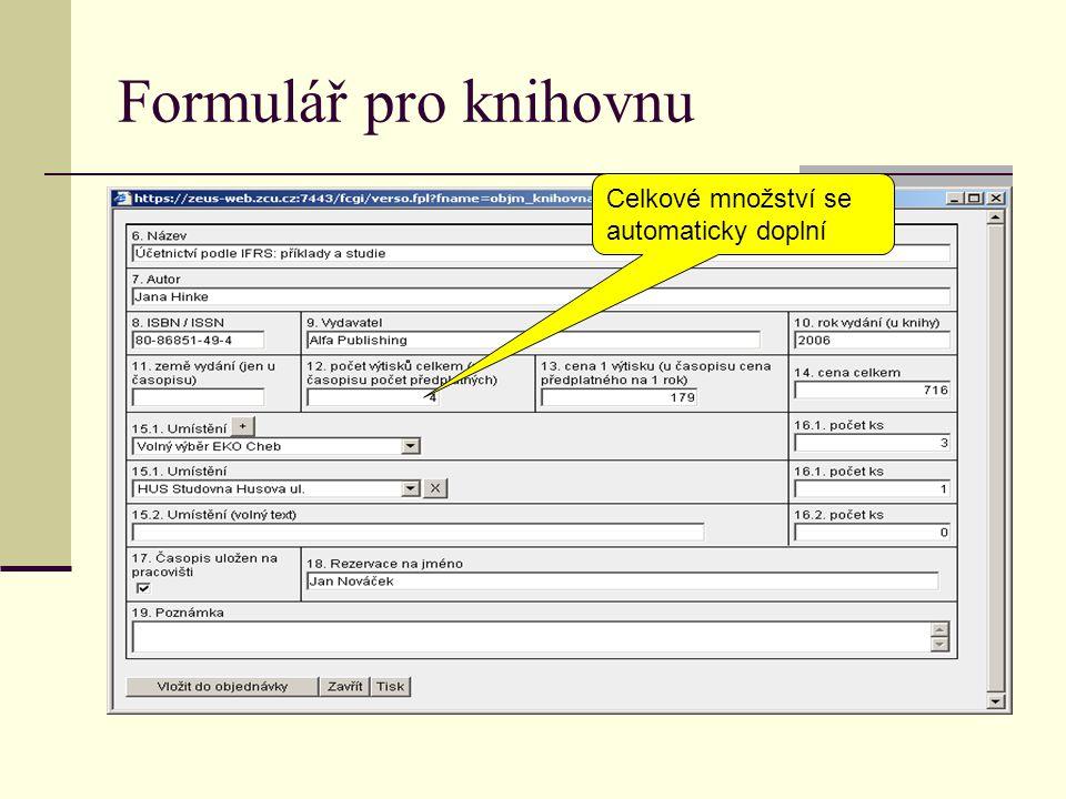 Formulář pro knihovnu Celkové množství se automaticky doplní