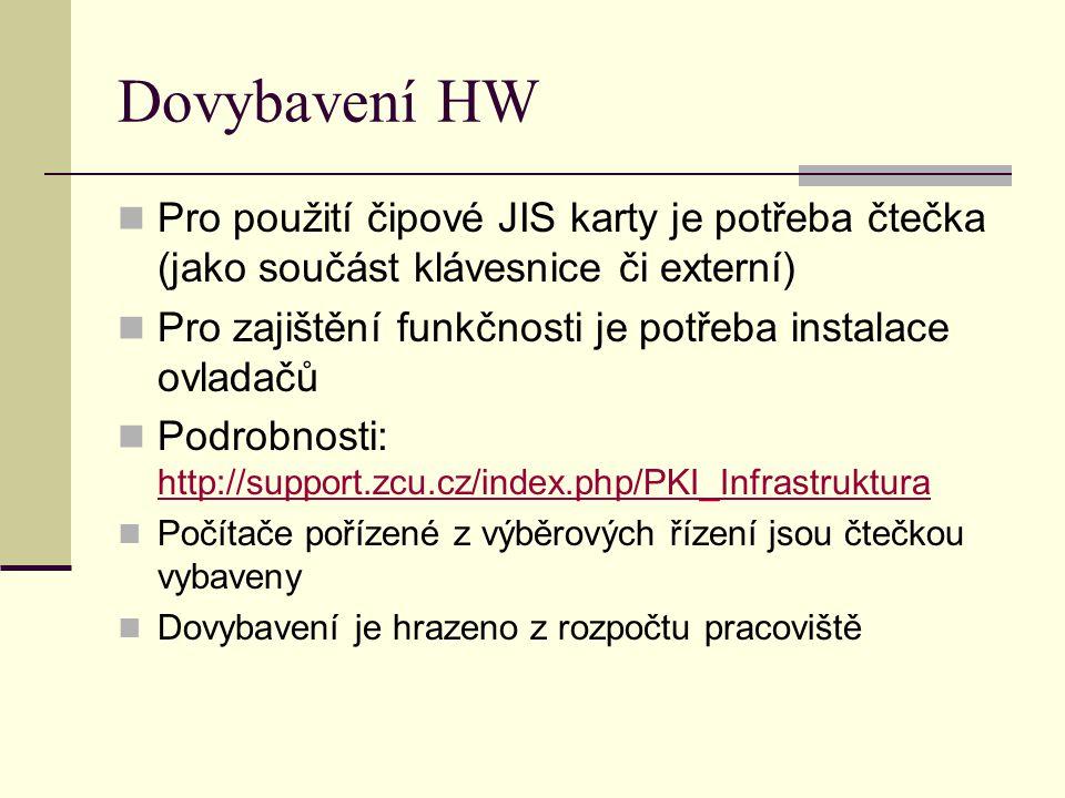 Dovybavení HW Pro použití čipové JIS karty je potřeba čtečka (jako součást klávesnice či externí)