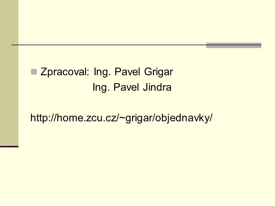 Zpracoval: Ing. Pavel Grigar