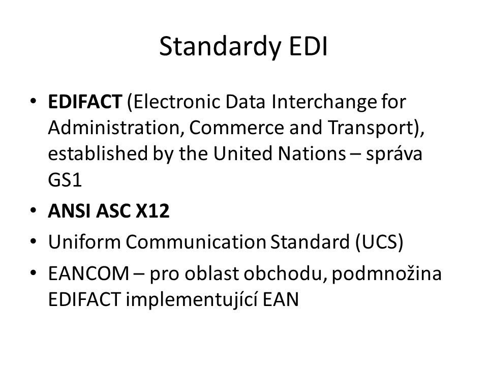 Standardy EDI EDIFACT (Electronic Data Interchange for Administration, Commerce and Transport), established by the United Nations – správa GS1.