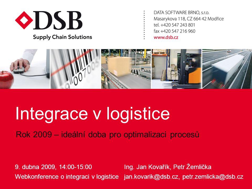 Integrace v logistice Rok 2009 – ideální doba pro optimalizaci procesů