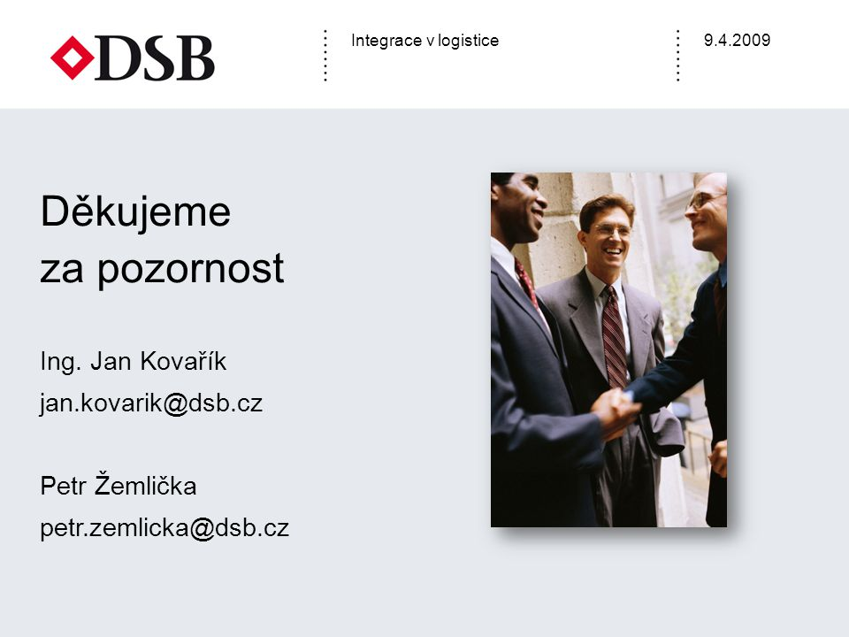 Děkujeme za pozornost Ing. Jan Kovařík jan.kovarik@dsb.cz