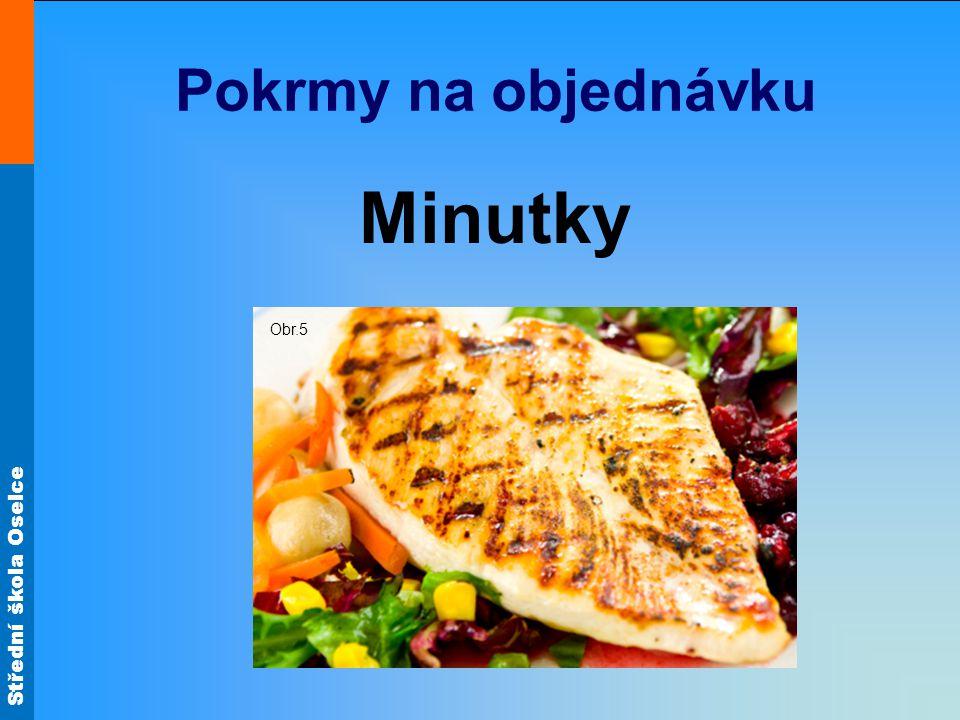 Pokrmy na objednávku Minutky Obr.5